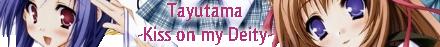 Tayutama - Kiss on my Deity -