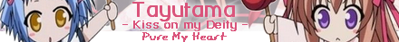 Tayutama - Kiss on my Deity - Pure My Heart